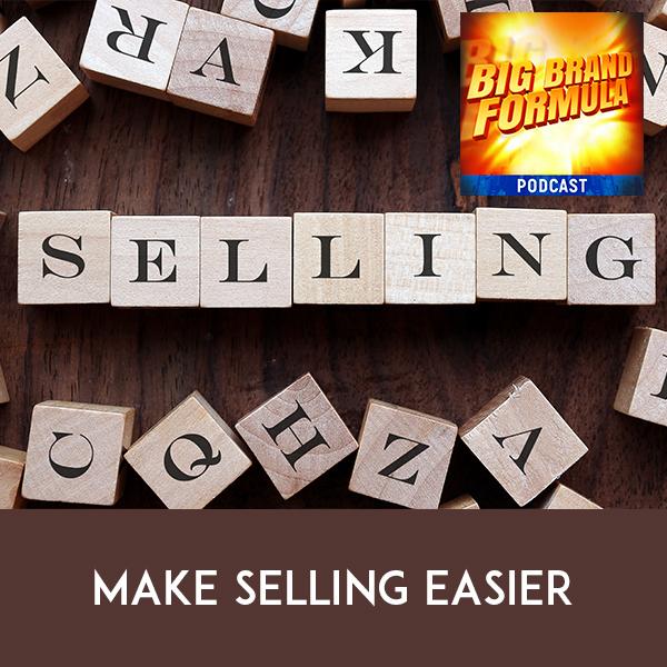 BBF 20 | Make Selling Easier