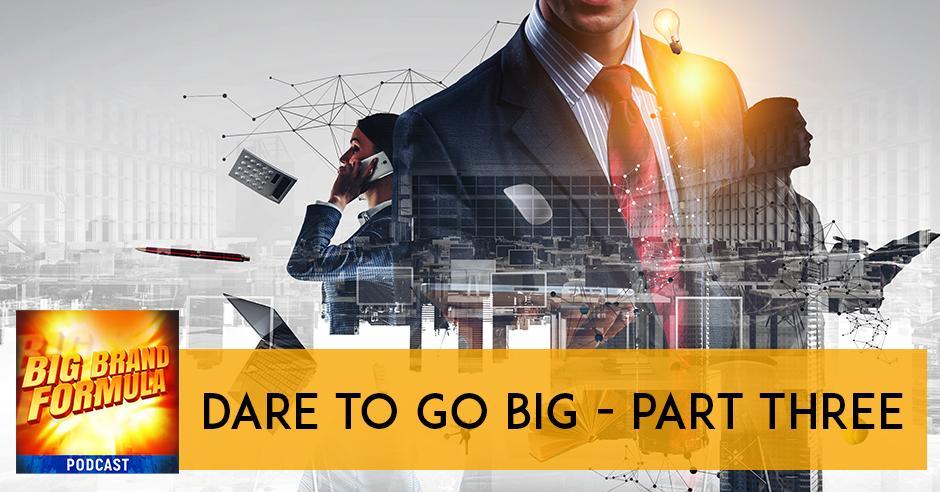BBF 37 | Dare To Go Big