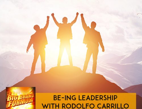 BE-ing Leadership With Rodolfo Carrillo
